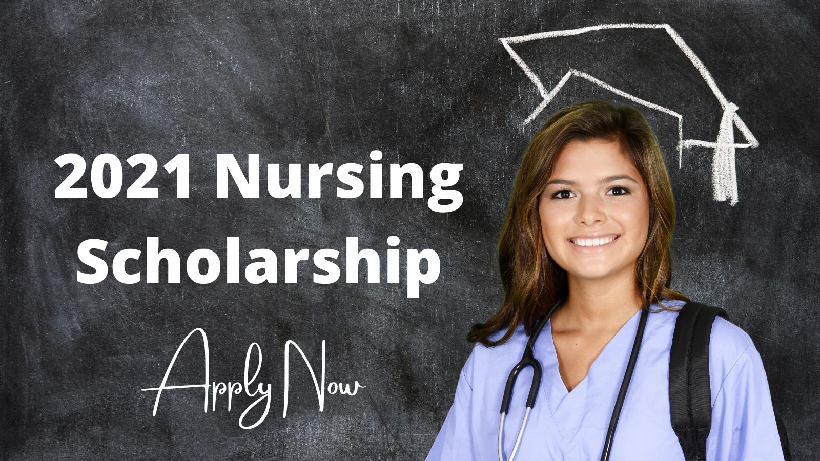 2021 Nursing Scholarship Application Period Now Open